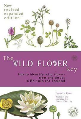 The Wild Flower Key (Revised Edition) - How to identify wild plants, trees and s