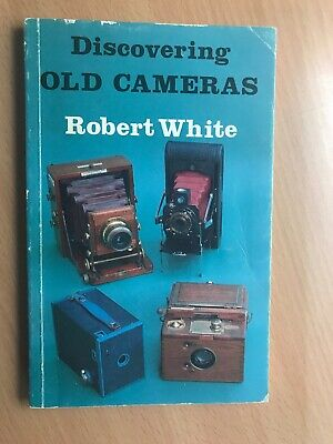 Discovering Old Cameras Robert White