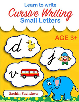 Learn to Write Cursive Writing: Small Letters, Very Good Condition Book, Sachdev