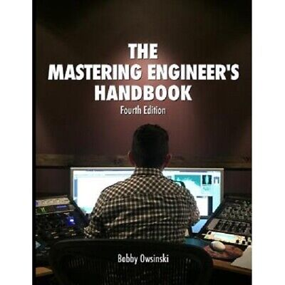 The Mastering Engineers Handbook Studio Music Creation Production eBook pdf 4th