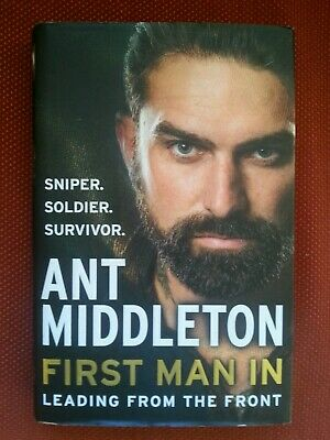Ant Middleton First Man In Leading from The Front 2018 1st edition SAS Mutiny