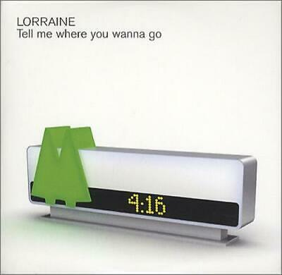 "Tell Me Where You Wanna Go Lorraine UK 3"" CD single (CD3) promo LORR08"