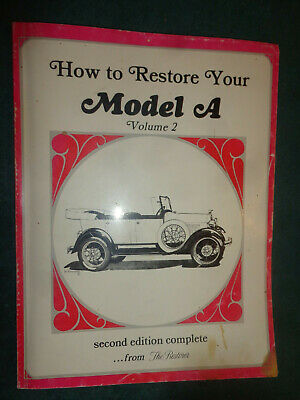 """How To Restore Your Ford Model """" A"""" Manual 1928 / 1929 / 1930 / 1931 / Volume 2"""