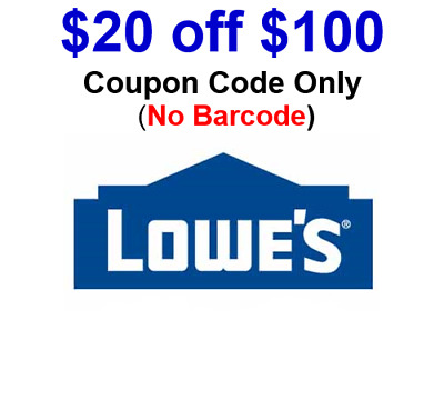 LOWES $20 OFF $100 Promo.1Coupon Online Code Only No Barcode