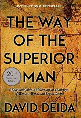 The Way of the Superior Man: A Spiritual Guide to Mastering the Challenges of…
