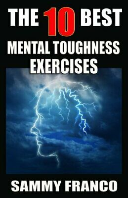 The 10 Best Mental Toughness Exercises: How to Develop Self-Confidence, Self-…