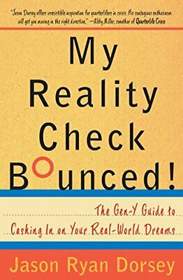 My Reality Check Bounced! The Twentysomething's Guide to Cashing in on Your R…