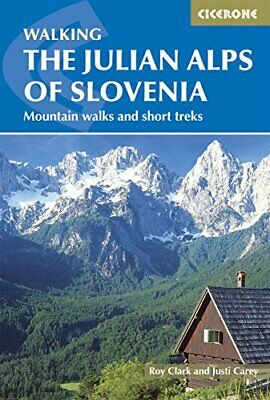 The Julian Alps of Slovenia: Mountain Walks and Short Treks by Carey, Justi|C…