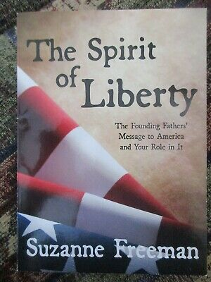 Spirit of Liberty: The Founding Fathers' Message to America and Your Role in it