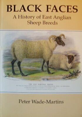 Black Faces: A History of East Anglian Sheep Breeds,Peter Wade-Martins