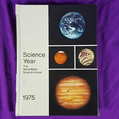 World Book Encyclopedia 1975 Science Year Annual Hardcover History Review - 1974
