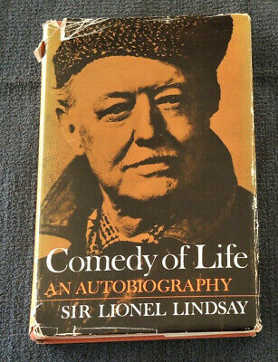 Comedy Of Life. An Autobiography Lionel Lindsay (1967)