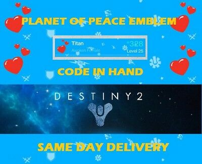 DESTINY 2 PLANET of Peace Emblem Code! Same Day Delivery! 100% Satisfaction!