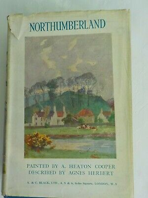 Northumberland by Agnes Herbert, Painted by A. Heaton Cooper 1923. !st Edition