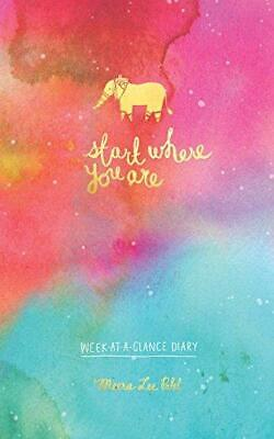 Start Where You are Week-at-a-Glance Diary (Perpetual Diary), Meera Lee Patel, G