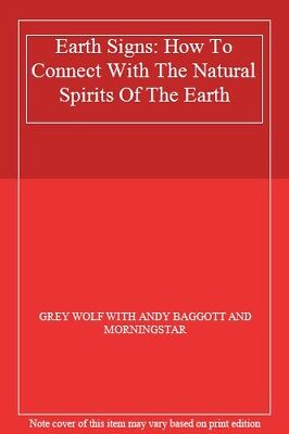 Earth Signs: How To Connect With The Natural Spirits Of The Earth,GREY WOLF WIT