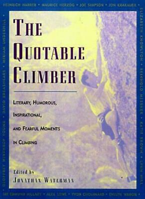 The Quotable Climber: Literary, Humorous, Inspirational and Fe ,.9781558217188