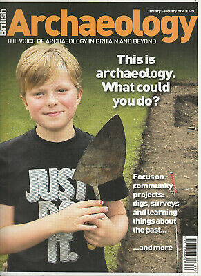 BRITISH ARCHAEOLOGY Magazine January 2014 - What Could You Do?