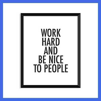 Work Hard & Be Nice To People Inspirational Quote Min WHITE BLACK 5X7 Art Print