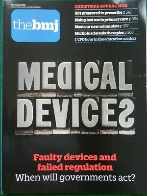 Bmj British Medical Journal 1 December 2018 Faulty Medical Devices Failed Regs
