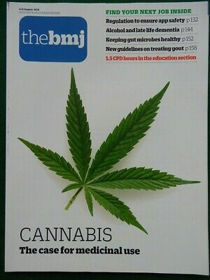 Bmj British Medical Journal 4-11 August 2018 Cannabis Case For Medicinal Use