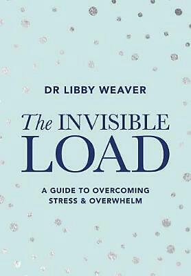 Dr Libby The Invisible Load by Libby Weaver Paperback Book Free Shipping!