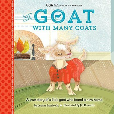 GOA Kids - Goats of Anarchy: The Goat with Many Coats: a true story of a little