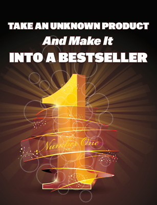 Take An Unknown Product And Make It Into A Best Seller (PDF) With Resell Rights