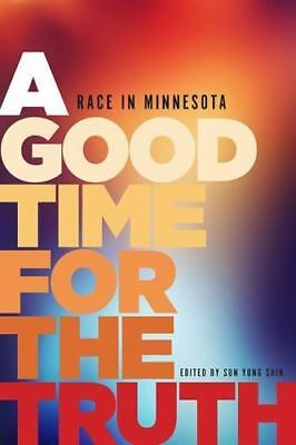 A Good Time for the Truth: Race in Minnesota, , Good Book