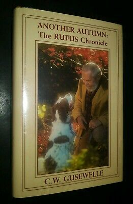 Signed Another Autumn Rufus Chronicle CW Gusewelle Britanny Spaniel Kansas City