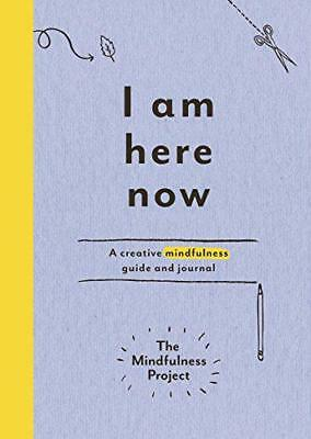 I Am Here Now: A creative mindfulness guide and journal (Mindfulness Project) by