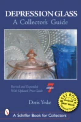 Depression Glass : A Collector's Guide by Doris Yeske (2005, Paperback, Revised)