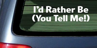 custom I'd Rather Be sticker make your own vinyl decal personalized customized