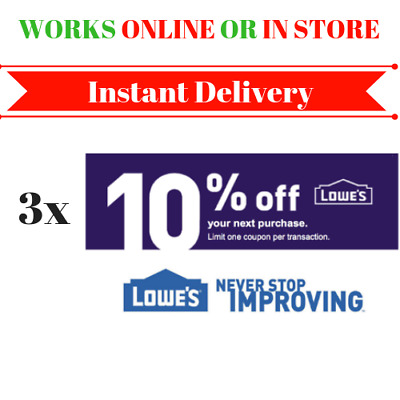 THREE 3x Lowes 10% OFF Coupons Discount - In store/online - Fast Shipment