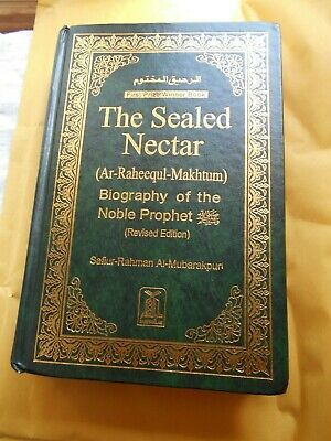 The Sealed Nectar Biography Of The Noble Prophet Ar Raheequl Makhtum Hardcover