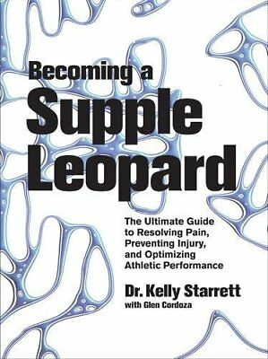 Becoming a Supple Leopard: The Ultimate Guide to Resolving Pain, Preventing I…