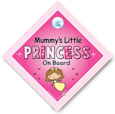 Mummy's Little Princess On Board Sign, Baby On Board Sign, Suction Cup Car Sign