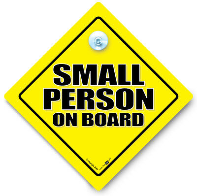 SMALL PERSON On Board Car Sign, Baby On Board Sign, Suctions Cup Car Sign