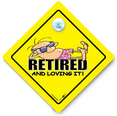 RETIRED AND LOVING IT Car Sign, Retirement Sign, Suction Cup Sign, Just Retired