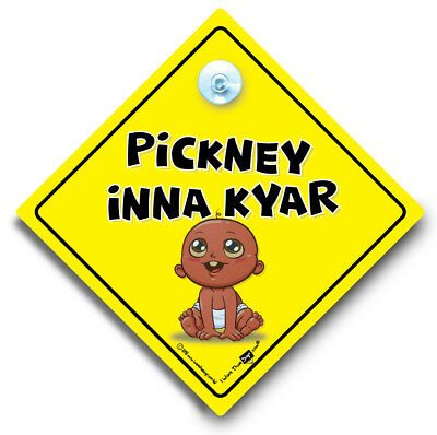 Pickney Inna Kyar Car Sign, Baby On Board Sign, Suction Cup Car Sign
