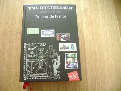 France Yvert &Tellier Catalogue de TIMBRES 2019.