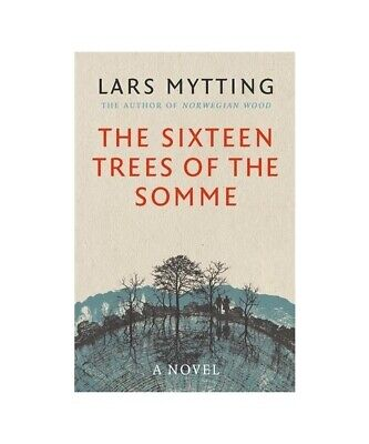 """Lars Mytting """"The Sixteen Trees of the Somme"""""""