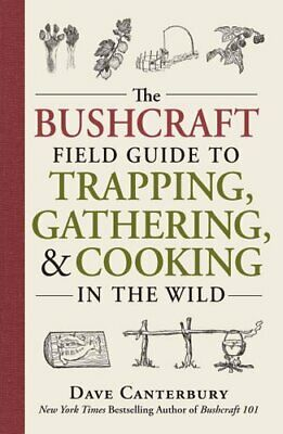 The Bushcraft Field Guide to Trapping, Gathering, and Cooking i... 9781440598524