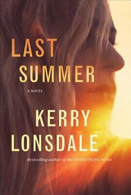Last Summer A Novel by Kerry Lonsdale 9781542093088 | Brand New