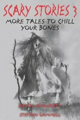 Scary Stories 3 More Tales to Chill Your Bones by Alvin Schwartz 9780062682871