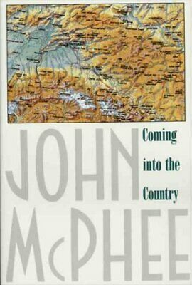 Coming into the Country by John McPhee (1991, Paperback)