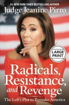 Radicals, Resistance, and Revenge The Left's Plot to Remake Ame... 9781546085256