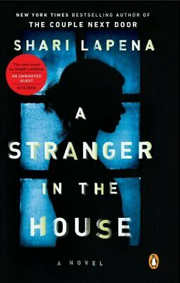A Stranger in the House by Shari Lapena 9780735221130 | Brand New