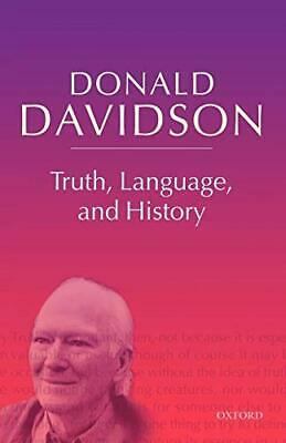 Truth, Language, and History (Philosophical Essays) (v. 5) by Davidson, Donald