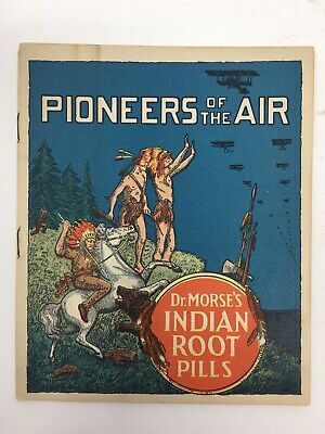 Dr. Morse's Indian Root Pills Pioneers of the Air Lindburgh Quack Medicine